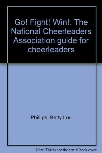 9780440029571: Go! Fight! Win!: The National Cheerleaders Association guide for cheerleaders