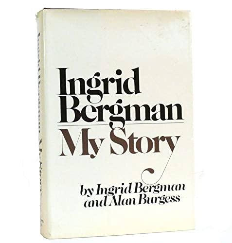 Ingrid Bergman, My Story: Bergman, Ingrid; Burgess, Alan