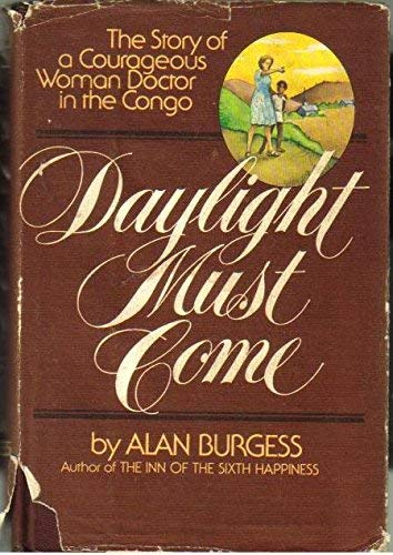 9780440033653: Daylight must come;: The story of a courageous woman doctor in the Congo