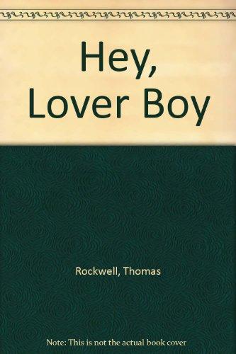 Hey, Lover Boy: Thomas Rockwell