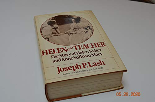 Helen and Teacher - The Story of Helen Keller