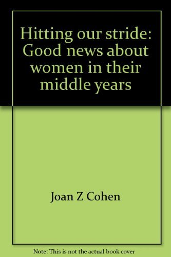 9780440036562: Hitting our stride: Good news about women in their middle years