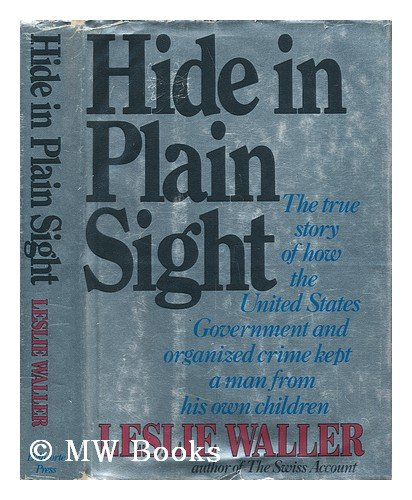 9780440036661: Hide in Plain Sight: The True Story of How the United States Government and Organized Crime Kept a Man From his Own Children