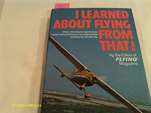 I learned about flying from that!: editors Of Flying Magazine