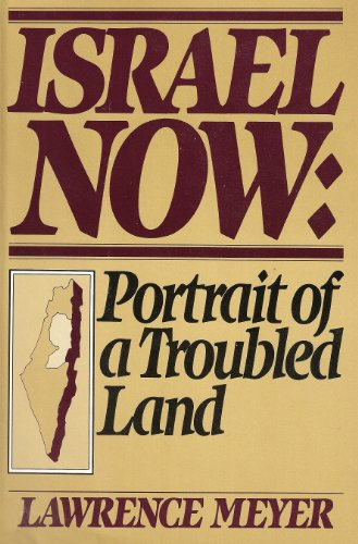 Israel now: Portrait of a troubled land: Meyer, Lawrence