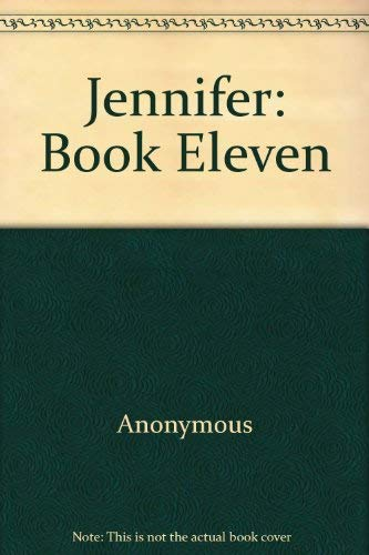 Jennifer: Book Eleven: Anonymous