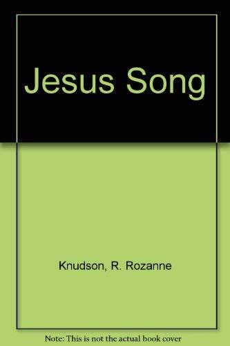 Jesus Song: R. Rozanne Knudson
