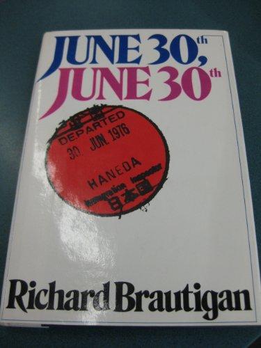 June 30th, June 30th: Brautigan, Richard