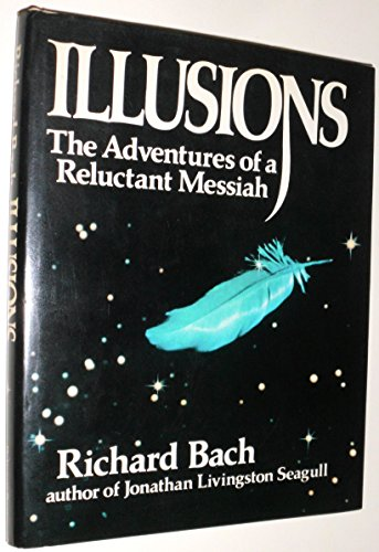 Illlusions, The Adventures of a Reluctant Messiah [signed]: Bach, Richard