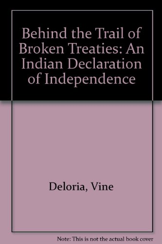 9780440043492: Behind the Trail of Broken Treaties: An Indian Declaration of Independence