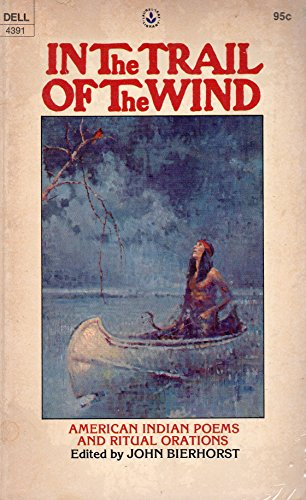 9780440043911: In the Trail of the Wind: American Indian Poems and Ritual Orations