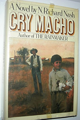 Cry macho: A novel: Nash, N. Richard