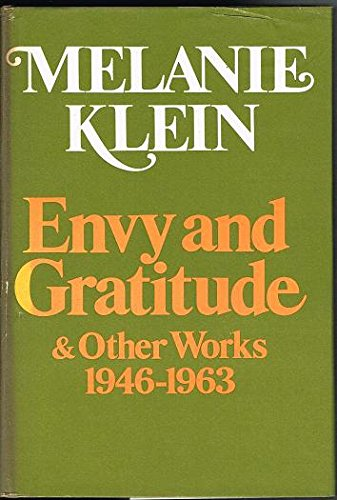Envy and Gratitude and Other Works 1946-1963: Klein, Melanie