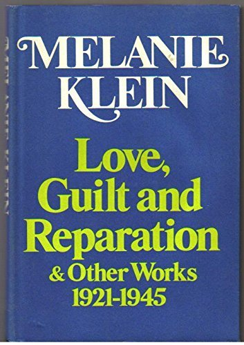 Love, guilt, and reparation & other works,: Melanie Klein