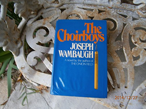 The Choirboys: Wambaugh, Joseph