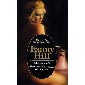 Fanny Hill : Or Memoirs of A: John Cleland