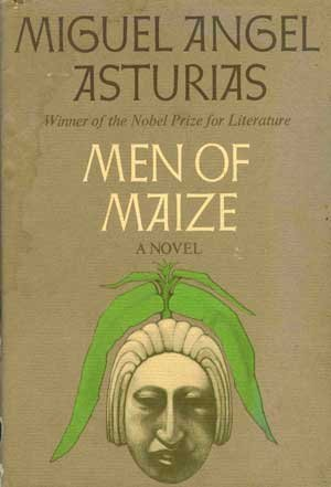 Men of Maize: Asturias, Miguel Angel