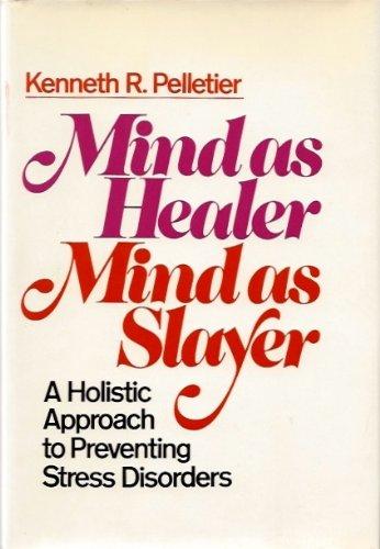 Mind as healer, mind as slayer: A: Kenneth R Pelletier