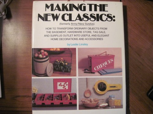 Making the New Classics: How to Transform: Leslie Linsley; Photographer-Jon