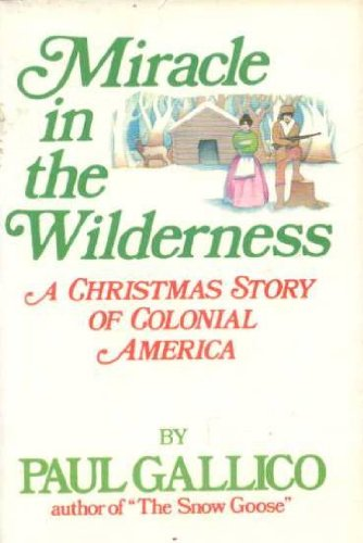 Miracle in the Wilderness: A Christmas Story: Gallico, Paul