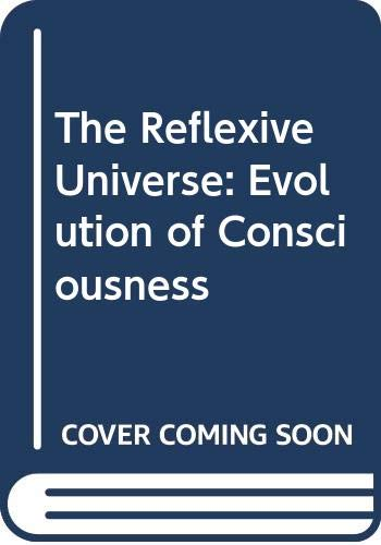9780440059257: The Reflexive Universe: Evolution of Consciousness