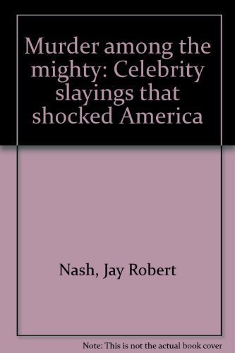 9780440059561: Murder among the mighty: Celebrity slayings that shocked America