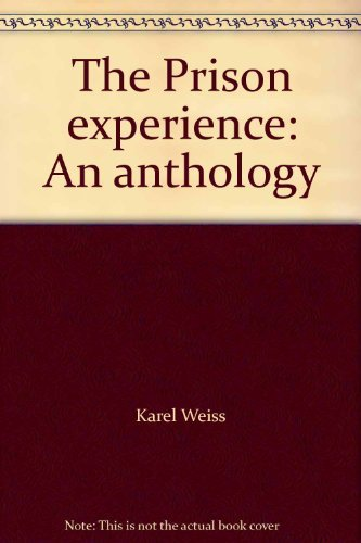 The Prison experience: An anthology: Weiss, Karel