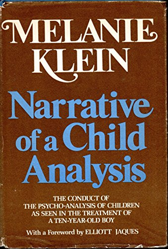 9780440060840: Narrative of a child analysis : the conduct of the psycho-analysis of children as seen in the treatment of a ten-year old boy / Melanie Klein ; with a foreword by Elliott Jaques
