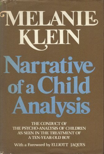 9780440060840: Narrative of a child analysis: The conduct of the psycho-analysis of children as seen in the treatment of a ten-year old boy
