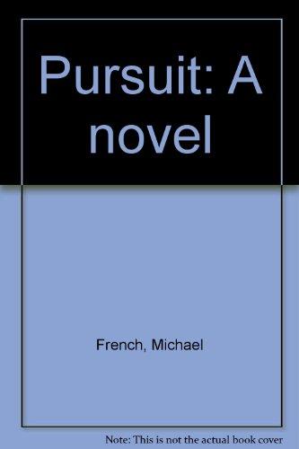 9780440068877: Pursuit: A novel