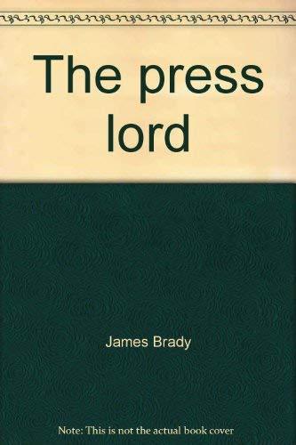 The press lord: Brady, James