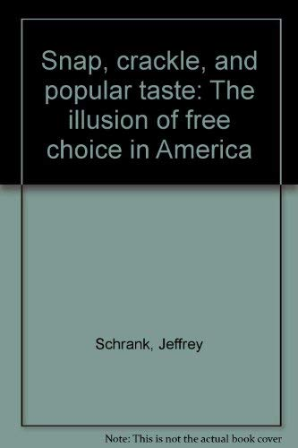 9780440071549: Snap, Crackle, and POPular Taste: The Illusion of Free Choice in America