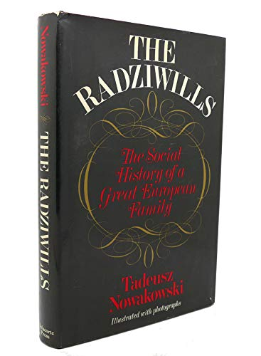 The Radziwills The Social History of a Great European Family: Nowakowski, Tadeusz (E.B. Garside, ...