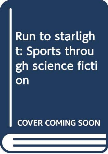 9780440074014: Run to starlight: Sports through science fiction