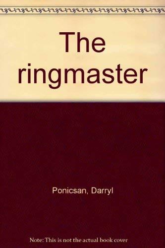The ringmaster: Ponicsan, Darryl