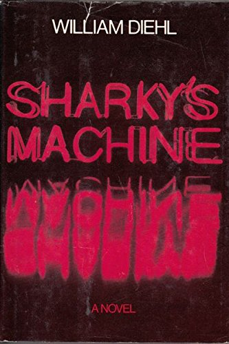 Sharky's Machine: WILLIAM DIEHL