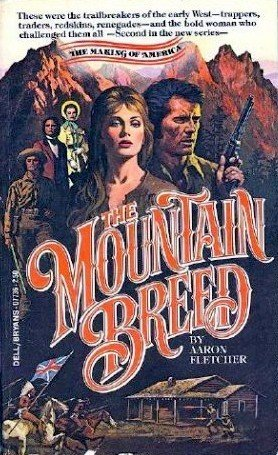 The Mountain Breed (The Making of America): Aaron Fletcher