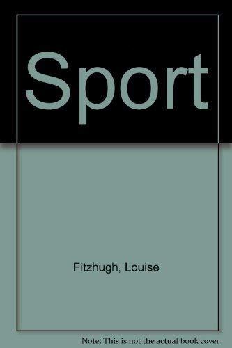 Sport.: FITZHUGH, Louise.