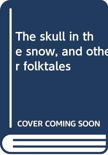 9780440080282: The skull in the snow, and other folktales