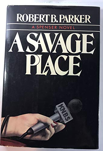 A Savage Place: A Spenser Novel: Robert B. Parker