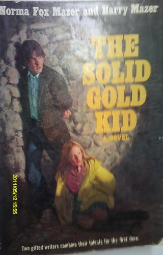 The Solid Gold Kid: A Novel (0440081076) by Mazer, Norma Fox; Mazer, Harry