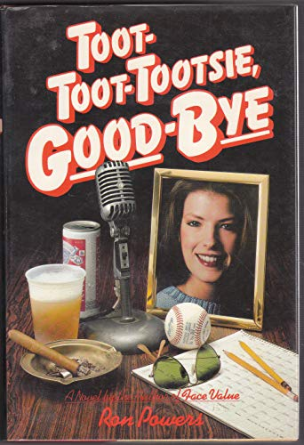 Toot-toot-tootsie, good-bye (9780440081906) by Ron Powers