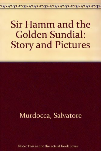 9780440083160: Sir Hamm and the golden sundial: Story and pictures