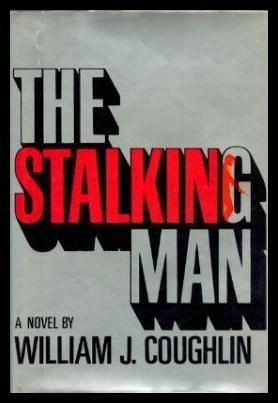 The Stalking Man: William J. Coughlin