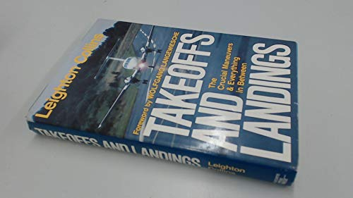 9780440085034: Takeoffs and Landings: The Crucial Maneuvers & Everything in Between