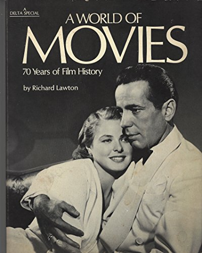A World of Movies 70 Years of Film History: Lawton, Richard with captions by Hugo Leckey and (...