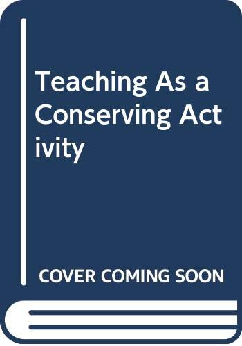 9780440086512: Teaching As a Conserving Activity