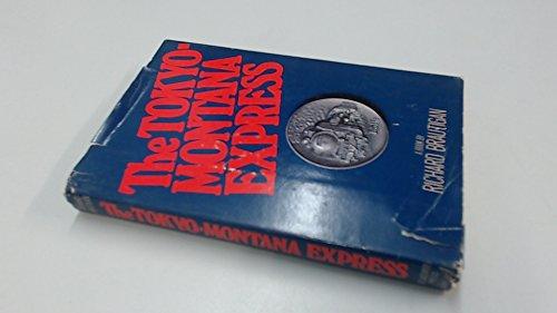 The Tokyo-Montana Express - Signed: Brautigan, Richard