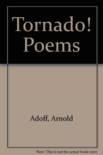 Tornado! Poems: Arnold Adoff