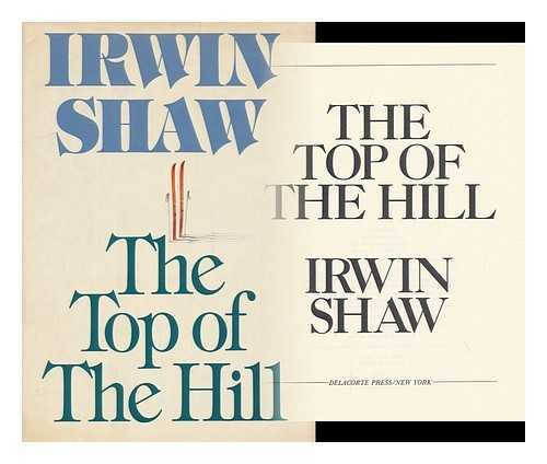 The Top of the Hill: Shaw, Irwin